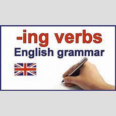 Ing Verbs English Lesson And Exercises Ing Forms, Spelling Rules And Grammar Youtube