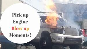 Pick Up Truck Engine Blow Up Moments   Ud83d Ude29 Ud83d Ude22