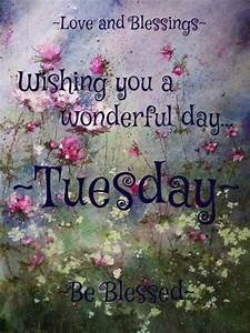 Wishing you a wonderful Tuesday! ♥ | Greetings & More ...  Tuesday