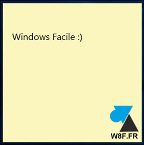 post it sur bureau windows où est passé le pense bête de windows 10 windowsfacile fr