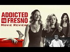 Addicted to Fresno (2015) - Movie Review - YouTube