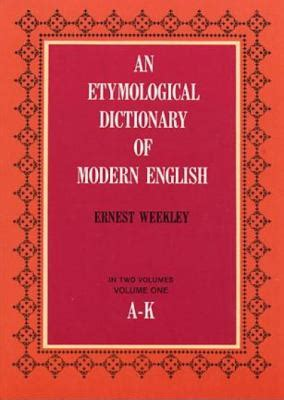 an etymological dictionary of modern vol 1 by ernest weekley reviews description