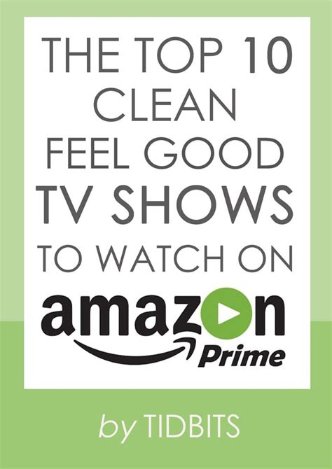 The Top 10 Clean Feel Good TV Shows to Watch on Amazon