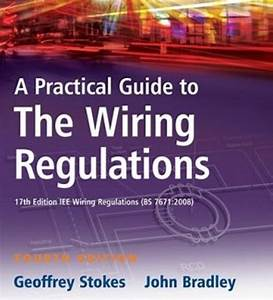Electrical Engineering Blog  A Practical Guide To The Wiring Regulations 17th Edition Iee Wiring