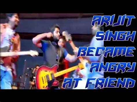 arijit singh  angry  friend happy friendship day