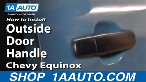 install replace  door handle chevy equinox