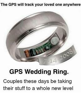 The gps will track your loved one anywhere gps wedding for Wedding ring with gps