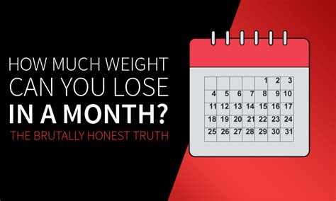 How Much Weight Can You Lose In A Month? The Brutally