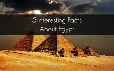 5 Interesting Facts About Egypt  Travels With Gannon And