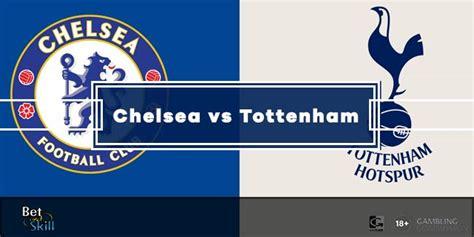 Chelsea vs Tottenham Betting Tips, Predictions & Line-Ups ...