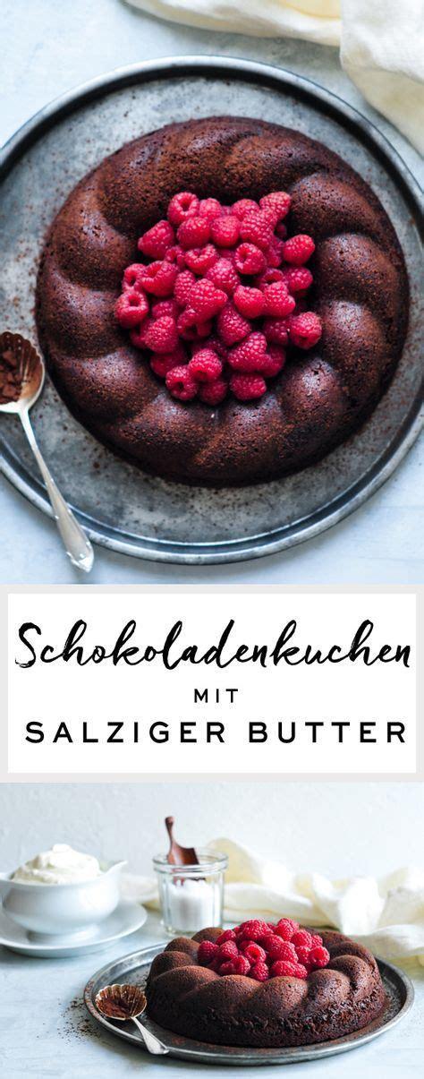 zutaten auf englisch salted butter chocolate cake rezept sch 246 n kuchen schoko schokoladenkuchen und kuchen rezepte