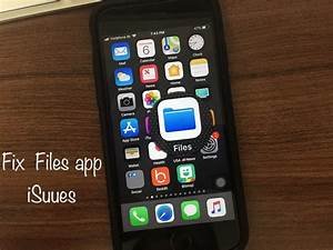 problems with files app in ios 11 on iphone ipad With documents and data iphone 7