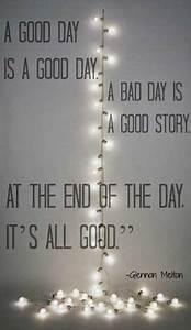 Best 25+ Bad da... Good Bad Day Quotes