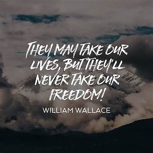 William Wallace Freedom Quote • Visual Quotes