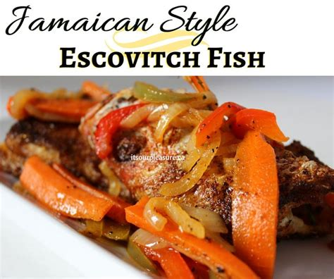 jamaican style escovitch fish   tradition  good