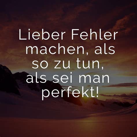 lieber fehler machen als  zu tun als sei man perfekt