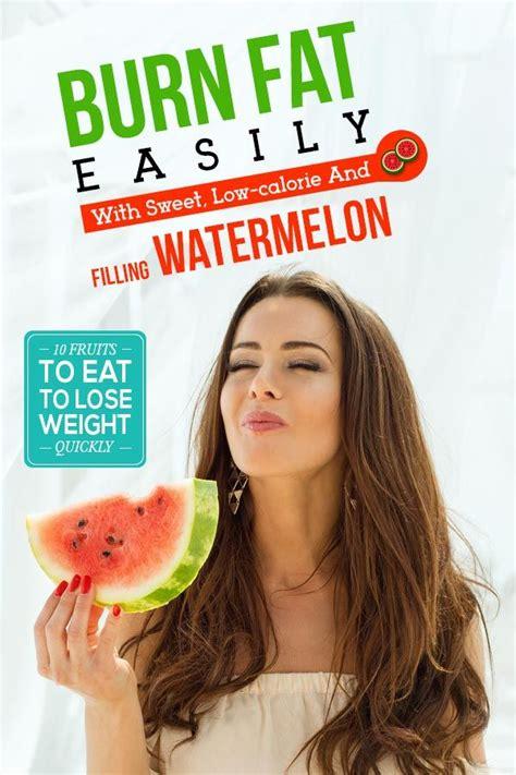 best diet lose weight quickly watermelon fruits to eat to lose weight quickly health