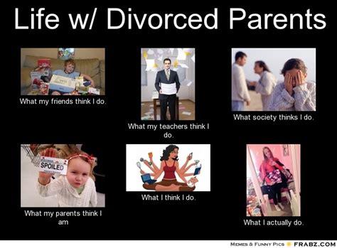 Memes About Parents - life w divorced parents meme generator what i do