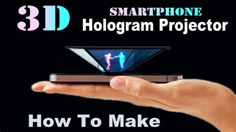 smartphone  hologram projector easy youtube