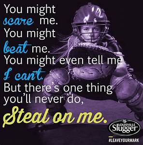 Famous Softball Catcher Quotes. QuotesGram