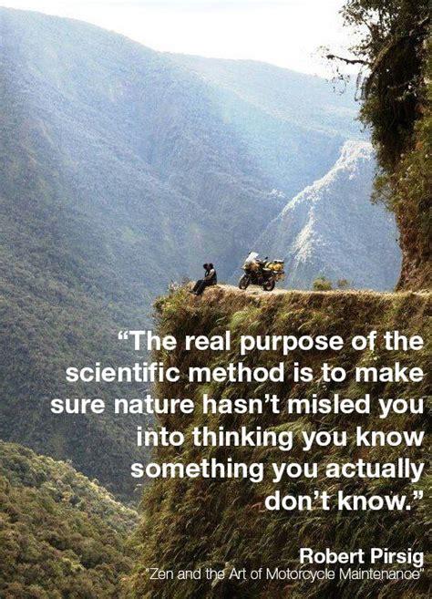 quotes scientific method zen science purpose inspirations motorcycle things nature memorize pirsig robert maintenance into stem uploaded user