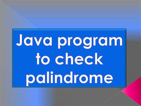 Palindrome Java Program