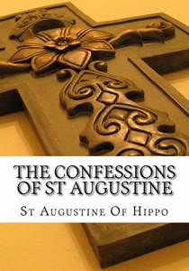 The Confessions of St Augustine by St Augustine Of Hippo ...