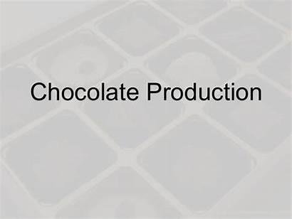 Chocolate Production Process Slideshare