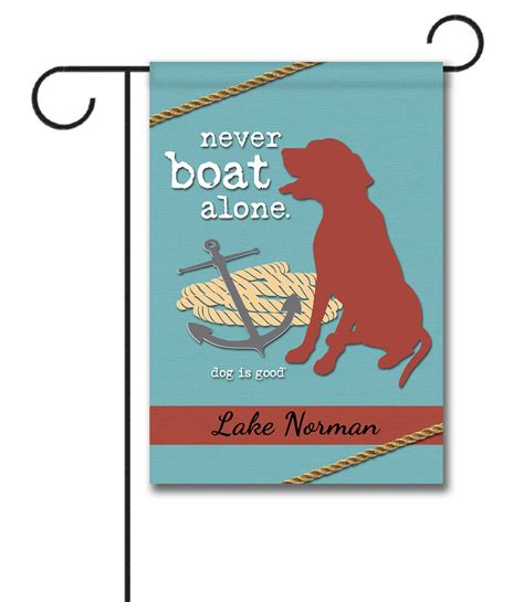 Personalized Boat Flags by Personalized Never Boat Alone Garden Flag 12 5 X 18