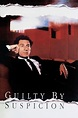 Guilty by Suspicion (1991) directed by Irwin Winkler ...