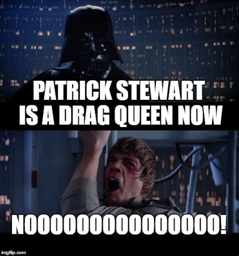 Patrick Stewart Meme Generator - i had a lot of respect for him before today imgflip