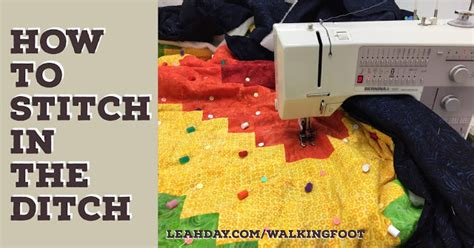 how to stitch in the ditch the free motion quilting project how to stitch in the ditch with walking foot quilting