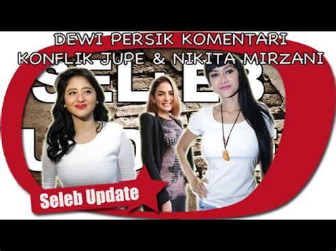 Julia Perez Dan Nikita Mirzani Berseteru Ini Harapan Dewi