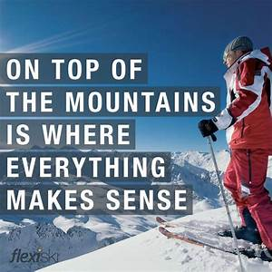 Best 25+ Skiing... Skier Quotes