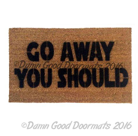 Rude Doormats by Rude Go Away You Should Modern Doormat
