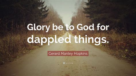 gerard manley hopkins quote glory   god  dappled