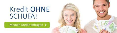 kredit privat ohne schufa kredit ohne schufa auskunft seri 246 s ohne vorkosten