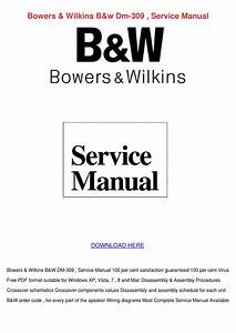 Bowers Wilkins Bw Dm 309 Service Manual By Koreykerr