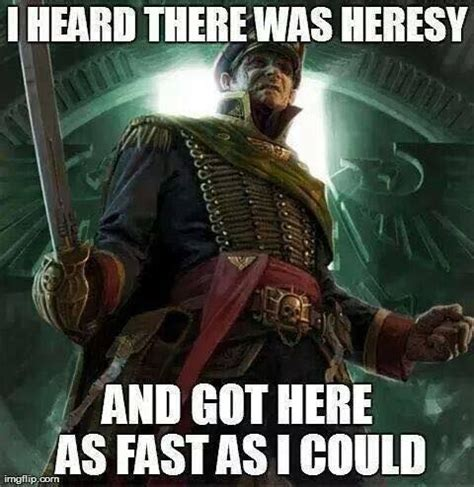 Heresy Meme - pin by coolguysnation on warhammer 40k memes pinterest warhammer 40k