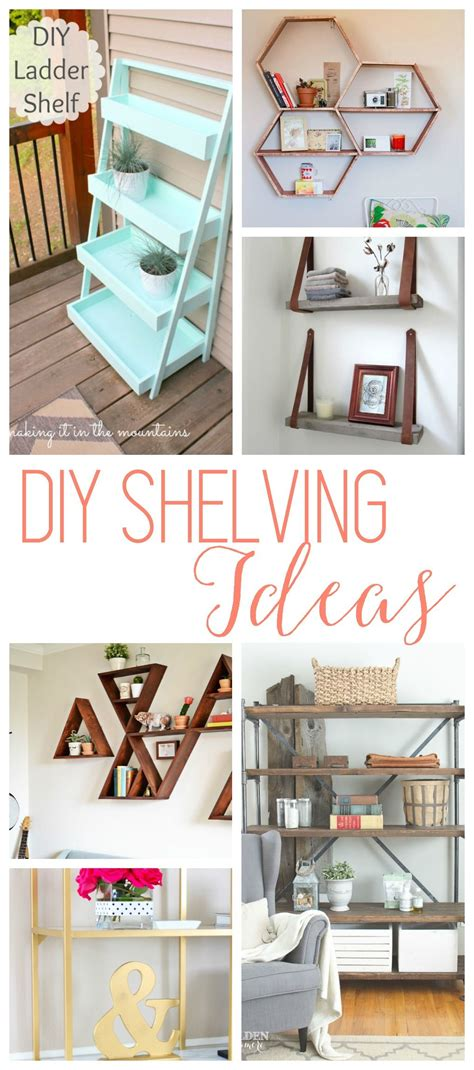 Decorative Storage Shelves - diy shelves 18 diy shelving ideas lettering diy