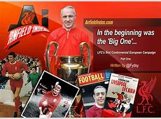 In the Beginning was 'the Big One' Liverpool European