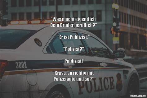 Sportwagenfahrer Ueber Die Polizei by Lustige Spr He Zum Studienbeginn Spruch Website