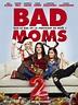 Bad Moms 2 | Bad moms, Christmas mom, Mom movies
