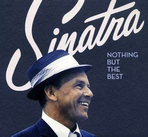 Nothing But The Best Frank Sinatra Nothing But The Best Album