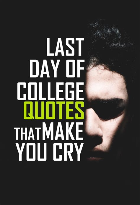 college  day quotes     cry college