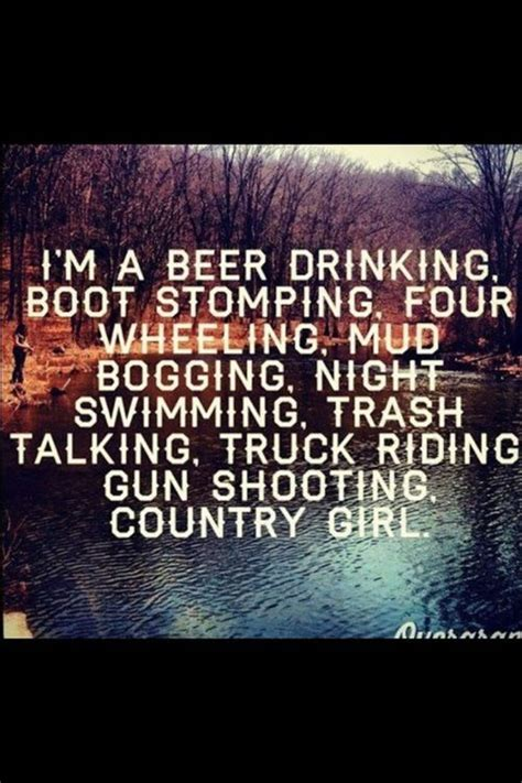 mudding quotes for girls quotes about country country quotes beer boots gun