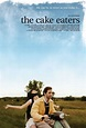 The Cake Eaters - Rotten Tomatoes