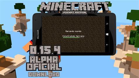 minecraft pe 0 15 4 alpha oficial para windows phone 8 1 100 funcional