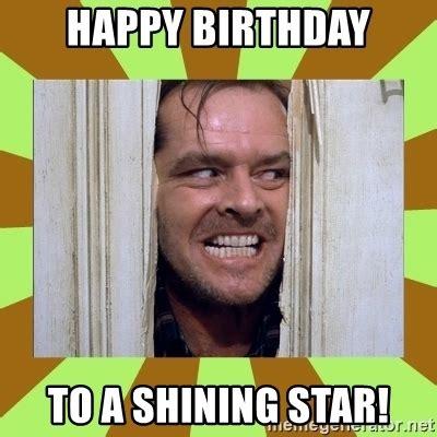 The Shining Meme - happy birthday to a shining star jack nicholson in the shining meme generator