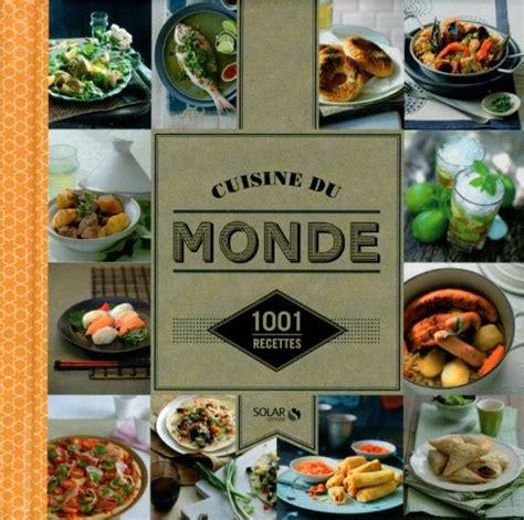 recettes cuisine du monde cuisine du monde 1001 recettes